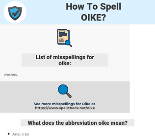 oike, spellcheck oike, how to spell oike, how do you spell oike, correct spelling for oike