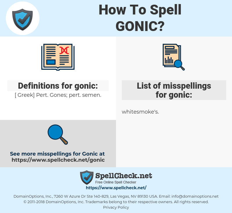 gonic, spellcheck gonic, how to spell gonic, how do you spell gonic, correct spelling for gonic