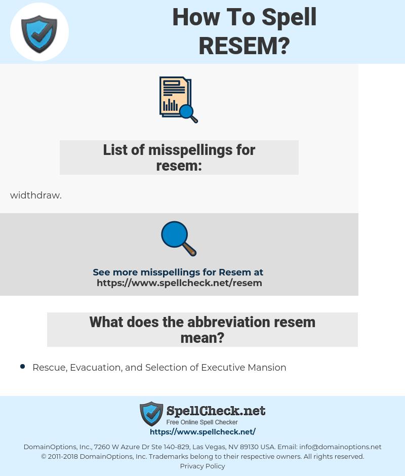 resem, spellcheck resem, how to spell resem, how do you spell resem, correct spelling for resem