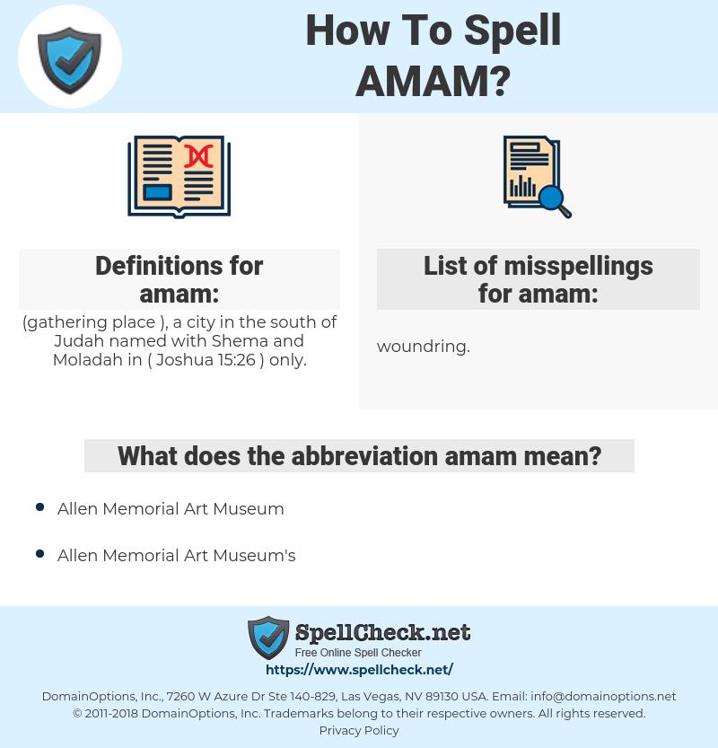 amam, spellcheck amam, how to spell amam, how do you spell amam, correct spelling for amam