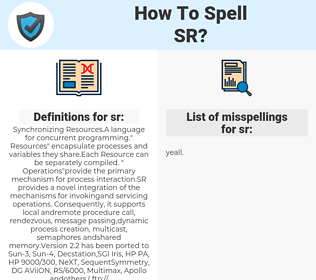 sr, spellcheck sr, how to spell sr, how do you spell sr, correct spelling for sr