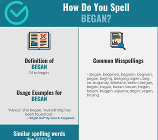 Correct spelling for Began