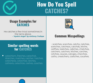 Correct spelling for catches