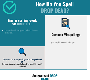 Correct spelling for drop dead