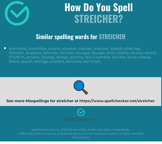 Correct spelling for streicher