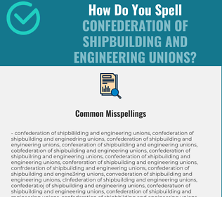 Correct spelling for Confederation of Shipbuilding and Engineering Unions