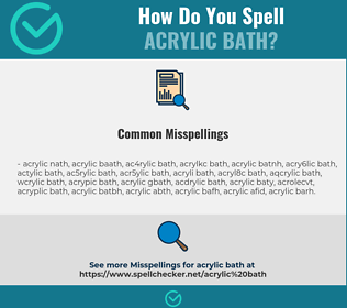 Correct spelling for acrylic bath