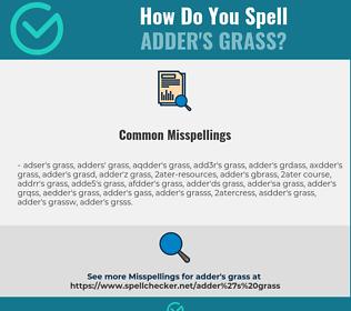 Correct spelling for adder's grass