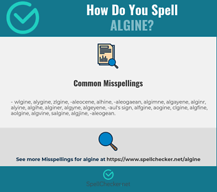 Correct spelling for algine