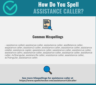 Correct spelling for assistance caller