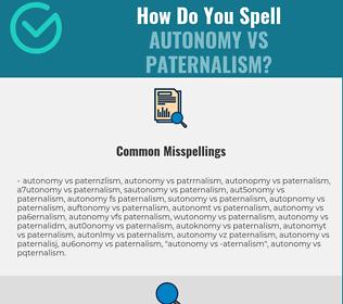 Correct spelling for autonomy vs paternalism