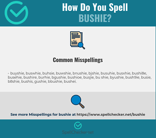 Correct spelling for bushie