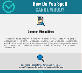 Correct spelling for canoe wood