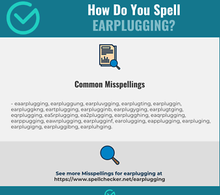 Correct spelling for earplugging