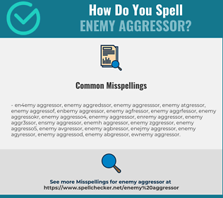 Correct spelling for enemy aggressor