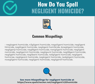Correct spelling for negligent homicide