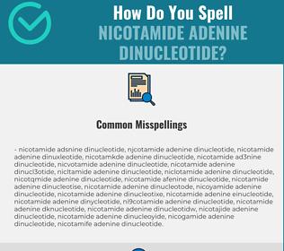 Correct spelling for nicotamide adenine dinucleotide