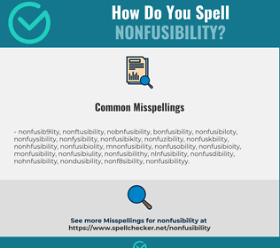 Correct spelling for nonfusibility