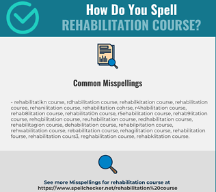 Correct spelling for rehabilitation course