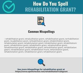 Correct spelling for rehabilitation grant