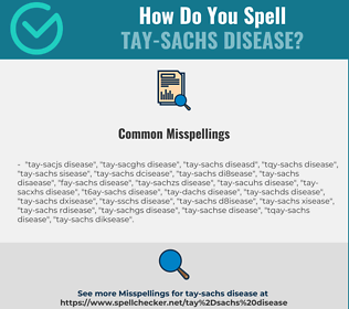 Correct spelling for tay-sachs disease