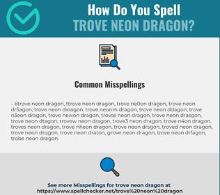 Correct spelling for trove neon dragon