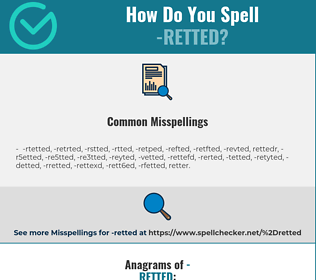 Correct spelling for -retted