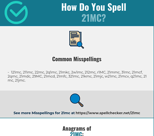 Correct spelling for 21MC