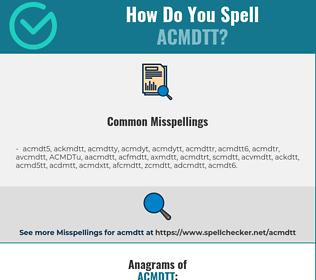 Correct spelling for ACMDTT