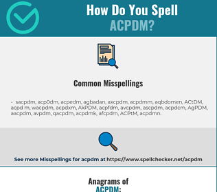 Correct spelling for ACPDM