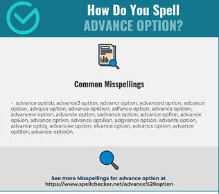 Correct spelling for ADVANCE OPTION