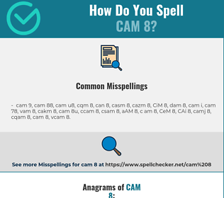 Correct spelling for CAM 8
