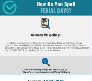 Correct spelling for FERIAL DAYS
