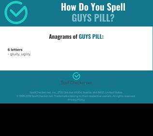 Correct spelling for Guys pill