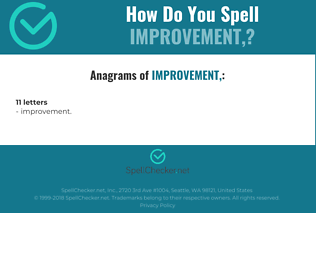 Correct spelling for IMPROVEMENT,