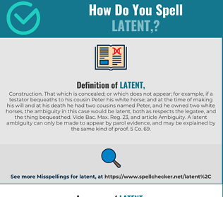 Correct spelling for LATENT,