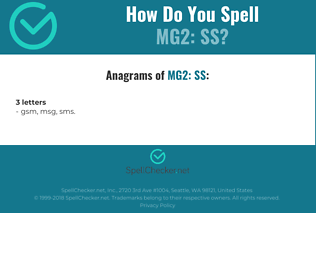 Correct spelling for MG2: SS