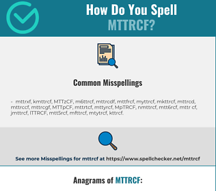 Correct spelling for MTTRCF