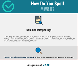Correct spelling for MW&K