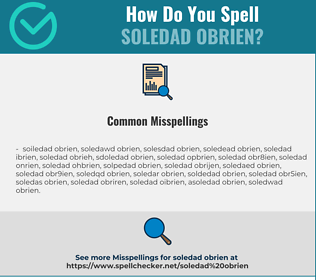 Correct spelling for Soledad OBrien