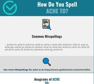 Correct spelling for ache to