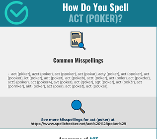 Correct spelling for act (poker)