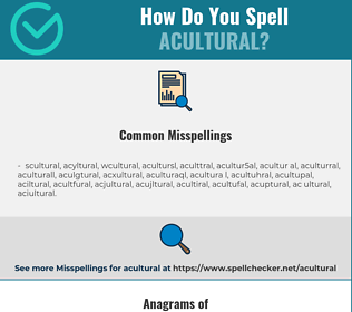 Correct spelling for acultural