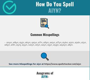 Correct spelling for aiyn