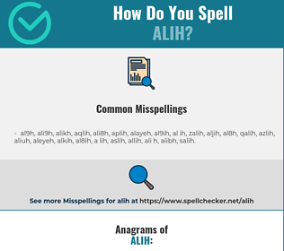 Correct spelling for alih