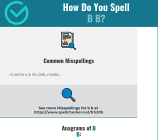 Correct spelling for b b