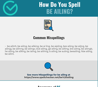 Correct spelling for be ailing