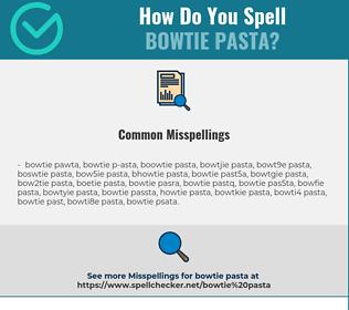 Correct spelling for bowtie pasta