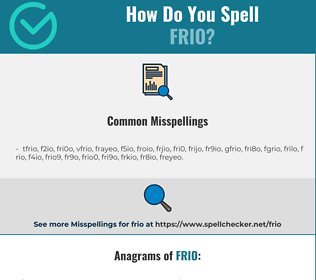 Correct spelling for frio