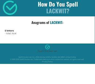Correct spelling for lackwit